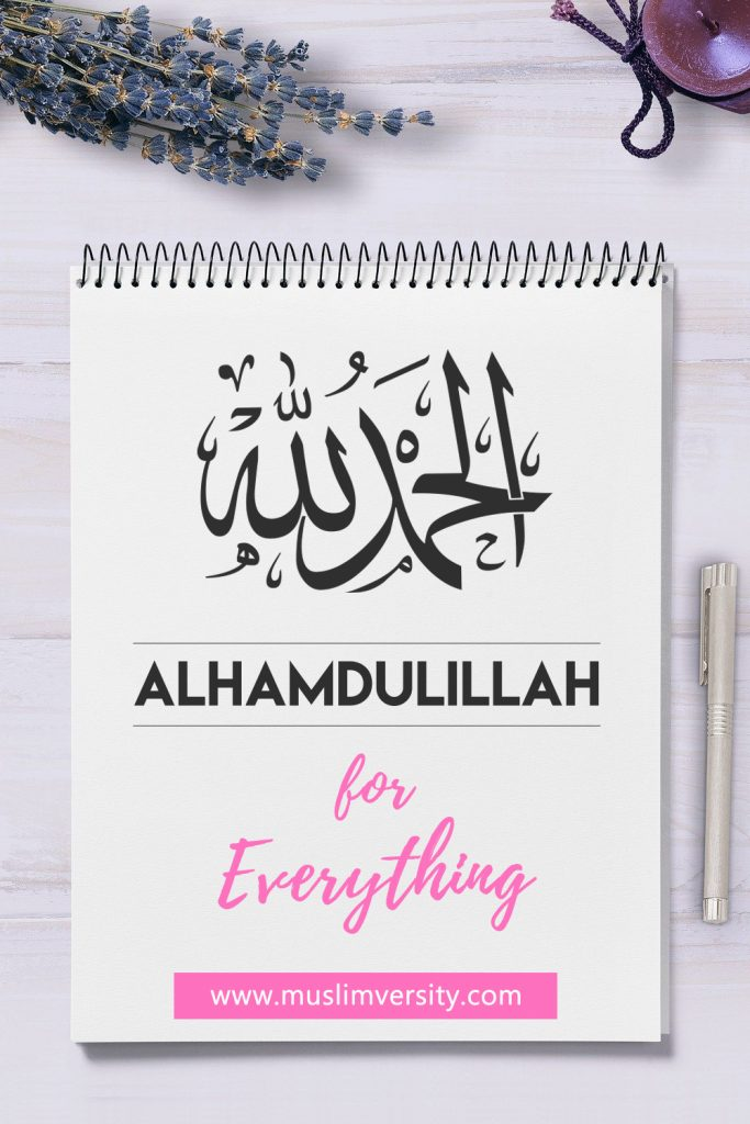 Islamic Quotes - Alhamdulillah for Everything