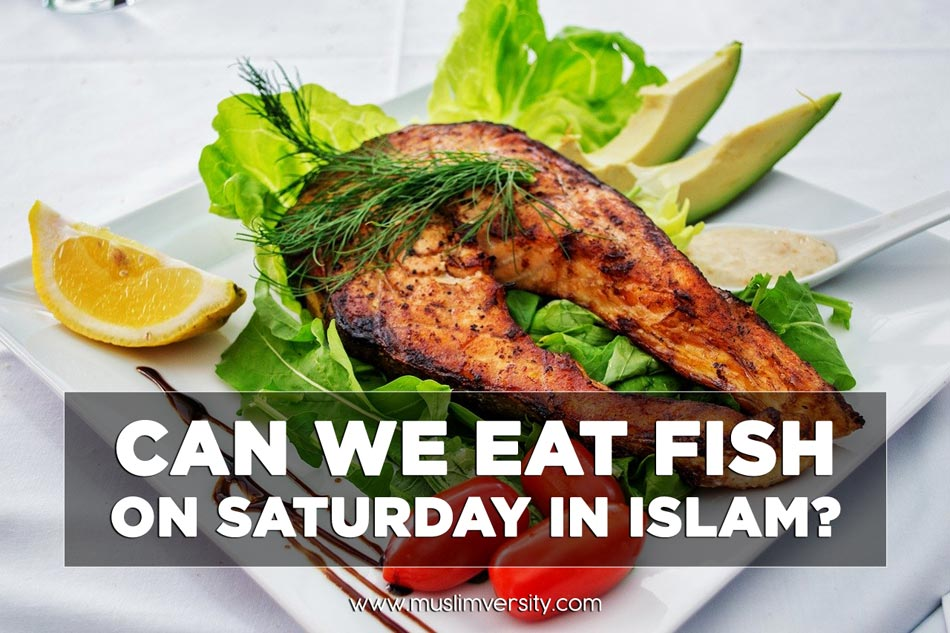 Can we Catch and Eat Fish on Saturday in Islam?
