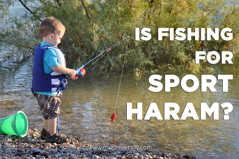 Is Fishing for Sport Haram