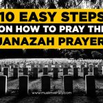 10 Steps on How to Pray Janazah Prayer according to the Sunnah