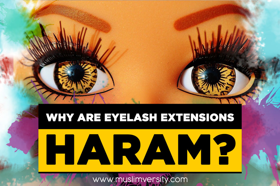 Why are Eyelash Extensions Haram