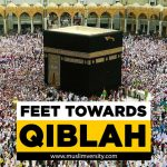 Feet Towards Qibla (Kaaba)